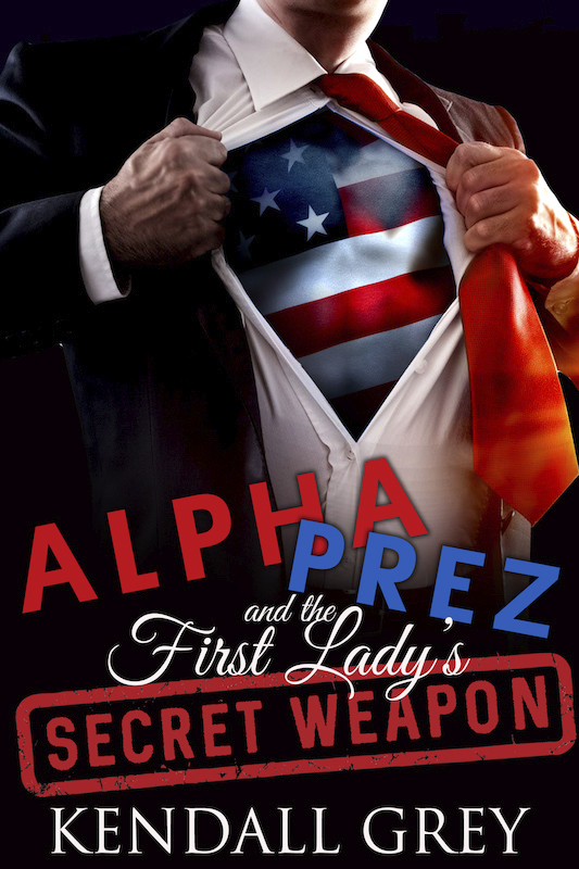 Cover of Alpha Prez and the First Lady's Secret Weapon